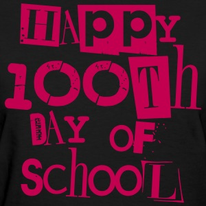 Happy 100th Day of School T-Shirts - Women's T-Shirt