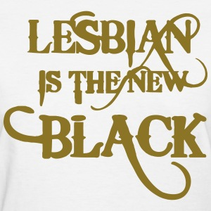 LESBIAN IS THE NEW BLACK Women's T-Shirts - Women's T-Shirt