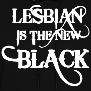 LESBIAN IS THE NEW BLACK Hoodies - Women's Hoodie