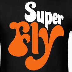 Super Fly T-Shirts