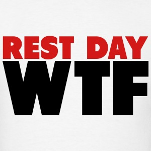 Rest Day WTF T-Shirts - Men's T-Shirt