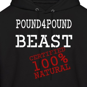 Pound 4 Pound Beast Certified 100% Natural Hoodie - Men's Hoodie