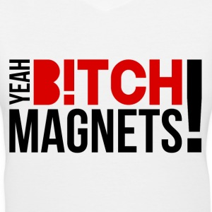 Yeah, Bitch! Magnets! v2 Women's T-Shirts - Women's V-Neck T-Shirt