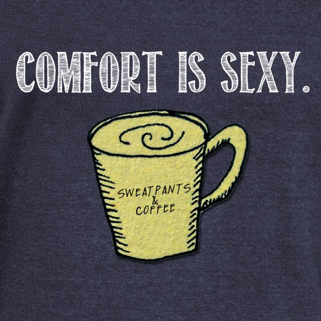 Comfort Is Sexy