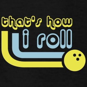 That's How I Roll - Bowling - Sports - League Team Kids' Shirts - Kids' T-Shirt
