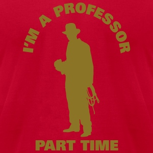 I'm a Professor Part Time - Men's T-Shirt by American Apparel