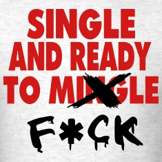 SINGLE AND READY TO MINGLE (x-rated vision) T-Shirts
