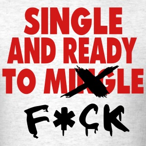 SINGLE AND READY TO MINGLE (x-rated vision) T-Shirts - Men's T-Shirt