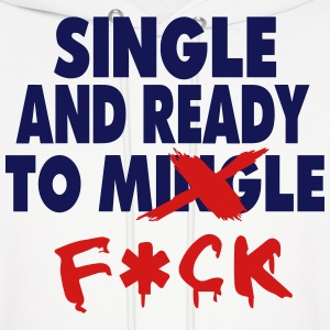 SINGLE AND READY TO MINGLE (x-rated vision) Hoodies - Men's Hoodie