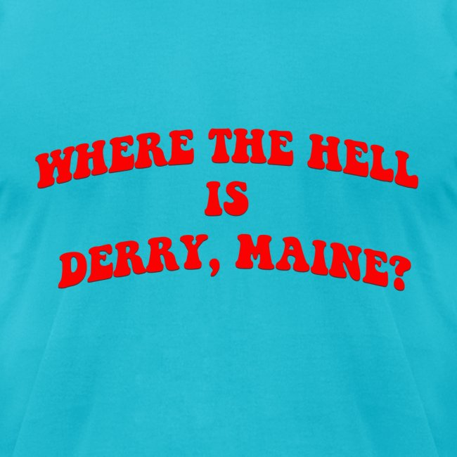 Where the hell is Derry, Maine?