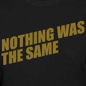 NOTHING WAS THE SAME Women's T-Shirts - Women's T-Shirt