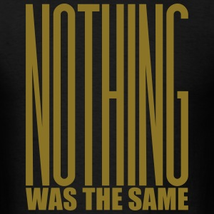 NOTHING WAS THE SAME T-Shirts - Men's T-Shirt