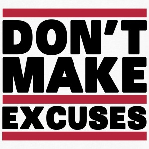 Don't Make Excuses T-Shirts - Men's V-Neck T-Shirt by Canvas