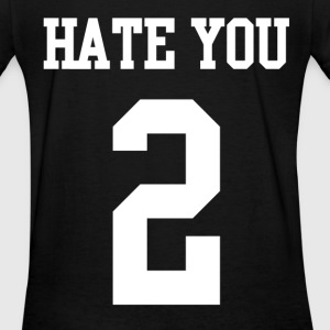 Hate you 2 Women's T-Shirts - Women's T-Shirt