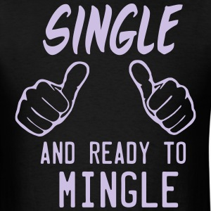 SINGLE AND READY TO MINGLE - Men's T-Shirt