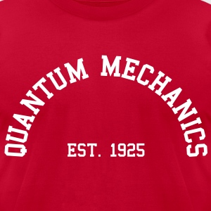 Quantum Mechanics - Est. 1925 (half-circle) T-Shirts - Men's T-Shirt by American Apparel