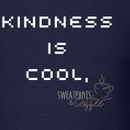 Design ~ Kindness Is Cool - men's
