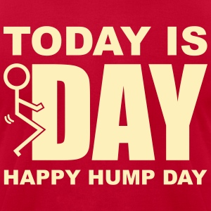 Today Is Hump Day T-Shirts - Men's T-Shirt by American Apparel
