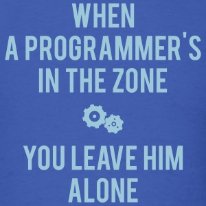 When A Programmer's In The Zone - Men's T-Shirt
