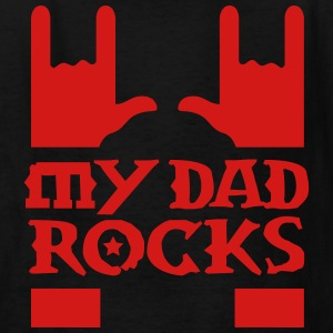 my dad rocks Kids' Shirts - Kids' T-Shirt