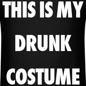 This Is My Drunk Costume T-Shirts - Men's T-Shirt