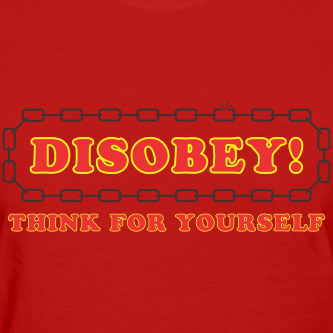 disobey think for yourself f