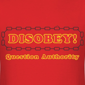 disobey_question_authority T-Shirts - Men's T-Shirt