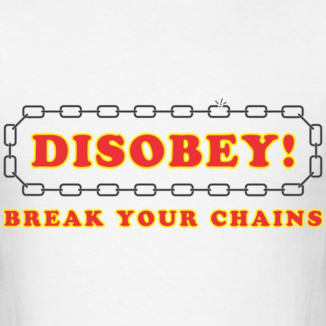disobey break your chains