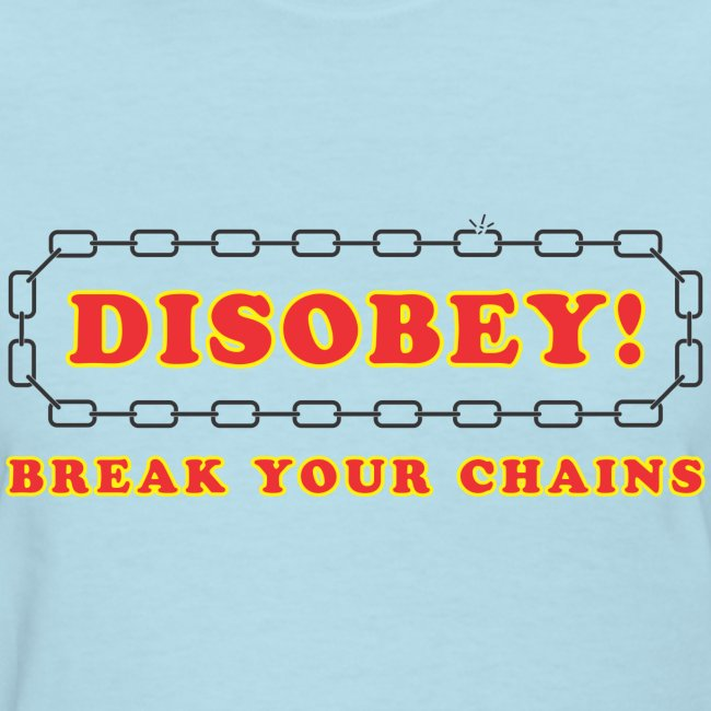 disobey break your chains f