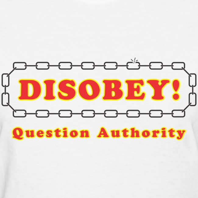 Disobey Question Authority f