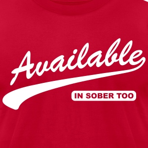 Available In Sober Too T-Shirts - Men's T-Shirt by American Apparel
