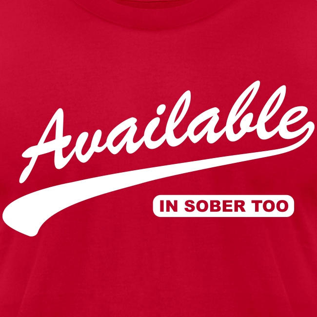 Available In Sober Too