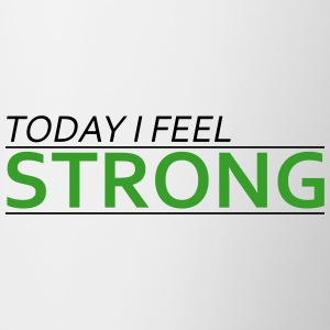 Today I Feel Strong Bottles & Mugs - Coffee/Tea Mug