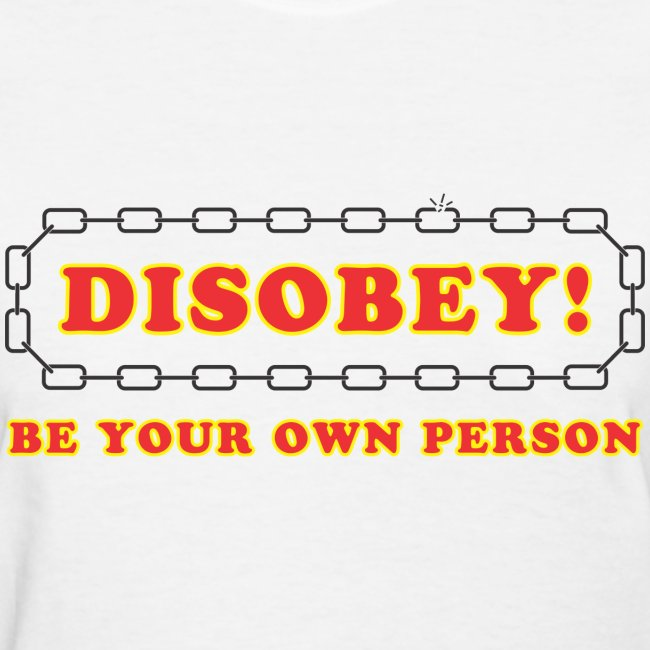 disobey be own person f