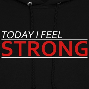 Today I Feel Strong Hoodies - Women's Hoodie