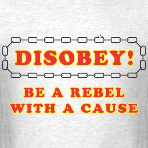 disobey_rebel_with_cause T-Shirts - Men's T-Shirt