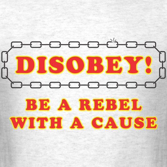 disobey rebel with cause