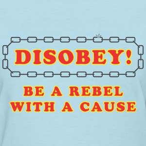 disobey_rebel_with_cause Women's T-Shirts - Women's T-Shirt