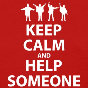 Keep Calm and Help Someone - Women's T-Shirt