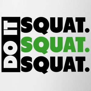 Do It. Squat.Squat.Squat  Bottles & Mugs - Coffee/Tea Mug