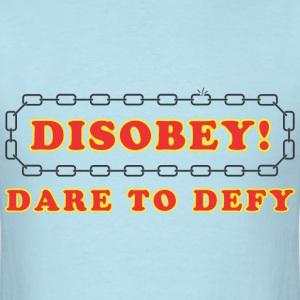 disobey_dare_to_defy T-Shirts - Men's T-Shirt