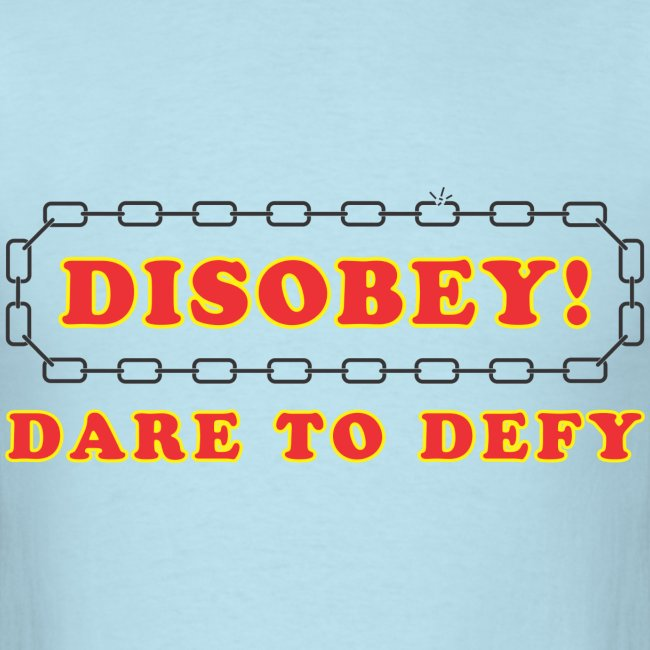 disobey dare to defy