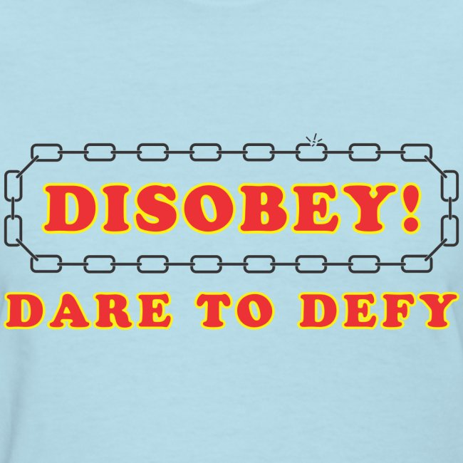 disobey dare to defy f