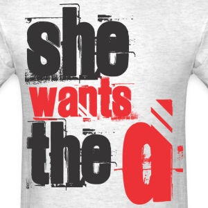 she_wants_the_d T-Shirts - Men's T-Shirt