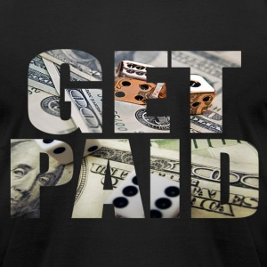 Get Paid T-Shirts - Men's T-Shirt by American Apparel