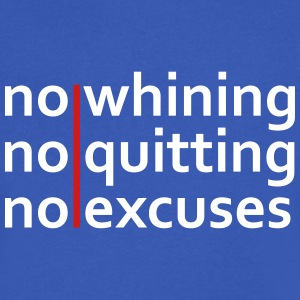 No Whining | No Quitting | No Excuses T-Shirts - Men's V-Neck T-Shirt by Canvas
