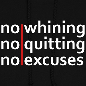 No Whining | No Quitting | No Excuses Hoodies - Women's Hoodie