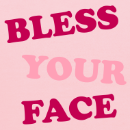 Design ~ Bless Your Face
