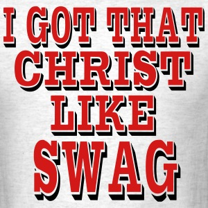 I GOT THAT CHRIST LIKE SWAG - Men's T-Shirt
