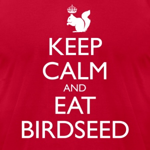 Keep Calm and Eat Birdseed - Men's T-Shirt by American Apparel